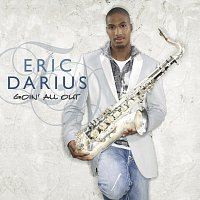 Eric Darius – Goin' All Out