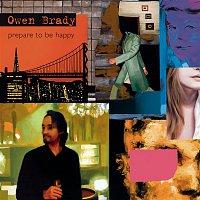 Owen Brady – Prepare To Be Happy