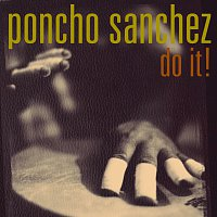 Poncho Sanchez – Do It!