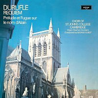 Choir Of St. John's College, Cambridge, Stephen Cleobury, George Guest – Duruflé: Requiem; Prelude et Fugue sur le nom d'Alain