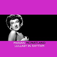 Marian McPartland – Lullaby In Rhythm