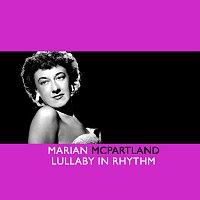 Marian McPartland – Lullaby In Rhythm
