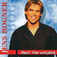 Jens Bogner – Heut', Hier Und Jetzt
