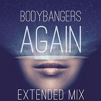 Bodybangers – Again (Extended Mix)