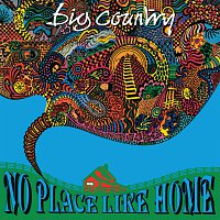 Big Country – No Place Like Home [Re-Presents]