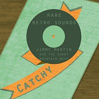 Jimmy Martin, The Sunny Mountain Boys – Rare Retro Sounds