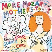 Různí interpreti – More Mozart for Mothers To Be