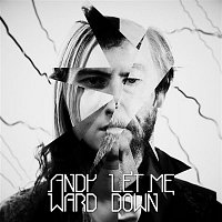 Andy Ward – Let Me Down
