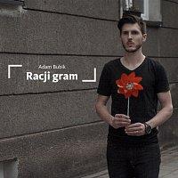 ADAM BUBIK – Racji gram