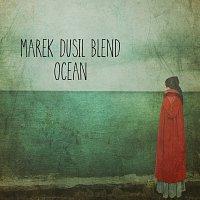 Marek Dusil Blend – Ocean