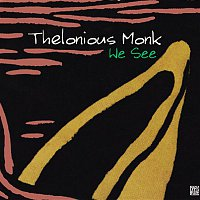 Thelonious Monk – We See