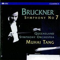 Queensland Symphony Orchestra, Muhai Tang – Bruckner: Symphony No. 7