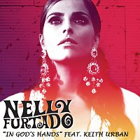 Nelly Furtado, Keith Urban – In God's Hands [feat. Keith Urban]