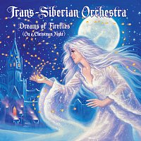 Trans-Siberian Orchestra – Dreams Of Fireflies (On A Christmas Night)