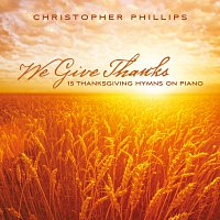 Přední strana obalu CD We Give Thanks: 15 Thanksgiving Hymns On Piano