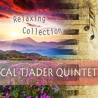 Cal Tjader Quintet – Relaxing Collection
