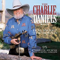 Charlie Daniels – How Sweet The Sound