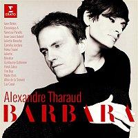 Alexandre Tharaud – Barbara