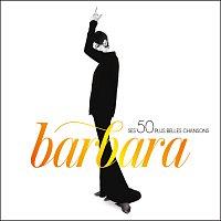 Barbara – Ses 50 plus belles chansons