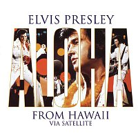 Elvis Presley – Aloha from Hawaii Via Satellite (Live)