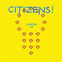 Citizens! – Lighten Up