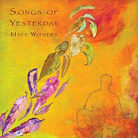 Matt Withers – Songs Of Yesterday