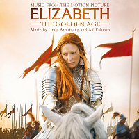 Craig Armstrong, A.R. Rahman – Elizabeth: The Golden Age
