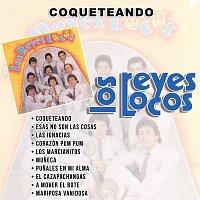 Los Reyes Locos – Coqueteando
