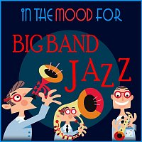 Various  Artists – In The Mood for Big Band Jazz