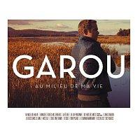 Garou – Au Milieu De Ma Vie [Version Deluxe]