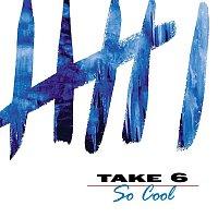 Take 6 – So Cool