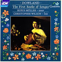 Rufus Muller, Christopher Wilson – Dowland: The First Booke of Songes