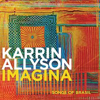 Karrin Allyson – Imagina: Songs Of Brasil