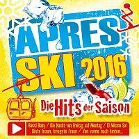 Různí interpreti – Apres Ski 2016 - Die Hits der Saison
