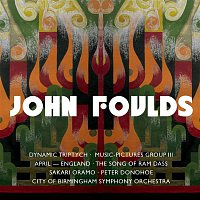 City Of Birmingham Symphony Orchestra – Foulds : Dynamic Triptych, Music-Pictures III & Orchestral Miniatures
