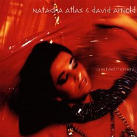 Natacha Atlas, David Arnold – One Brief Moment