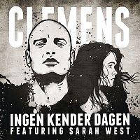 Clemens, Sarah West – Ingen Kender Dagen (Remixes)