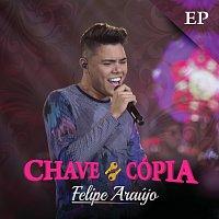 Felipe Araújo – Chave Cópia - EP [Ao Vivo]