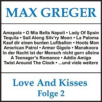 Max Greger – Love and Kisses, Folge 2
