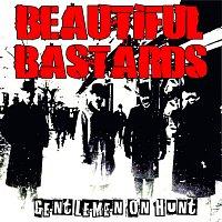 Beautiful Bastards – Gentlemen on hunt