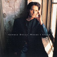 George Ducas – Where I Stand