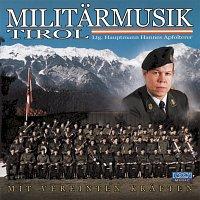 Militarmusik Tirol – Mit vereinten Kraften