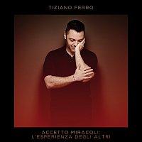 Tiziano Ferro – Accetto Miracoli: L'Esperienza Degli Altri