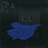 Glacier and the City