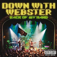 Down With Webster – Back Of My Hand