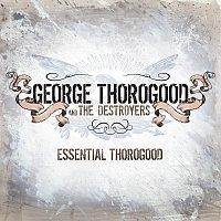 George Thorogood – Essential Thorogood