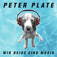 Peter Plate – Wir beide sind Musik