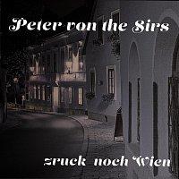 Peter von the Sirs – zruck noch Wien