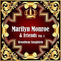 Marilyn Monroe, Friends – Broadway Songbirds Vol. 1