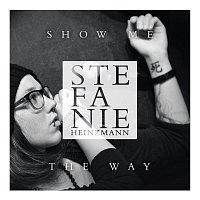 Stefanie Heinzmann – Show Me The Way